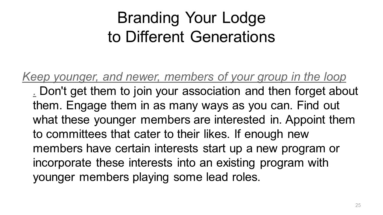 Branding Your Lodge to Different Generations Keep younger, and newer, members of your group in the loop.