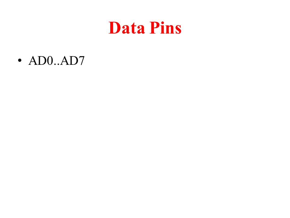 Data Pins AD0..AD7