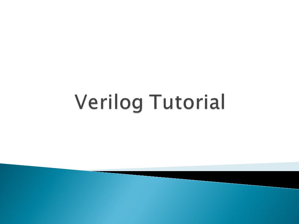 " HDLs – Verilog and Very High Speed Integrated Circuit (VHSIC) HDL  "" Widely used in logic design  "" Describe hardware  "" Document logic functions  "" Simulate logic before building  "" Synthesize code into gates"
