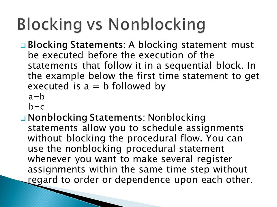  Blocking Statements: A blocking statement must be executed before the execution of the statements that follow it in a sequential block. In the examp