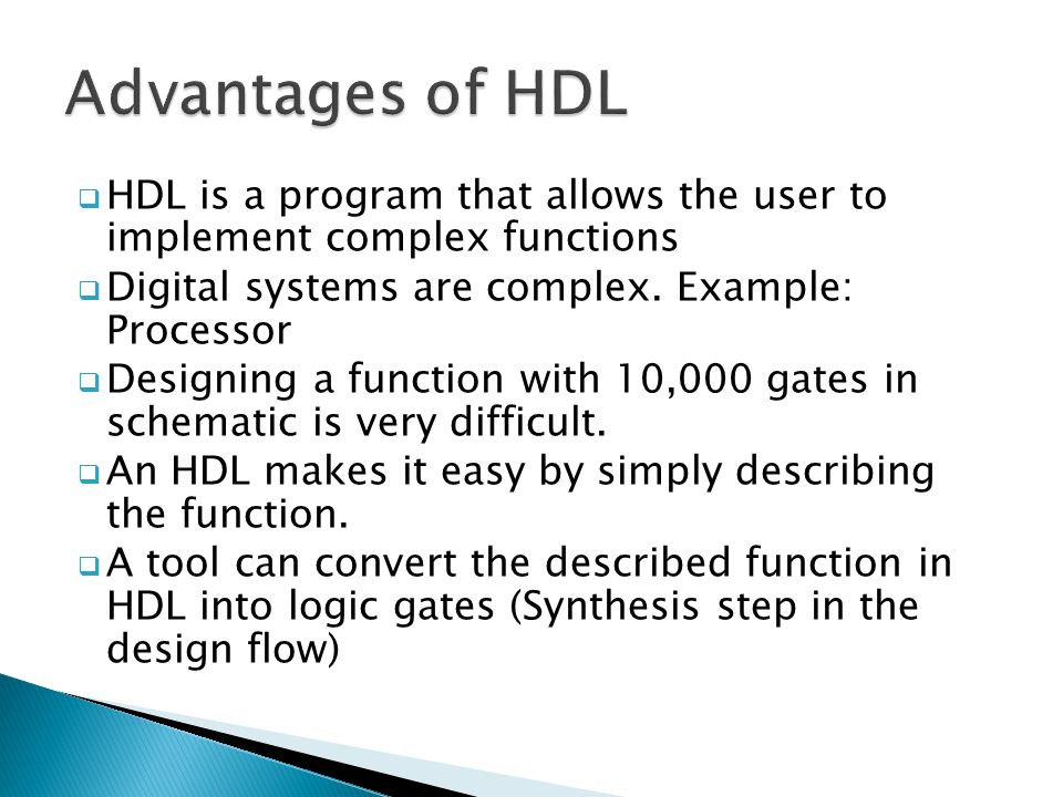  HDL is a program that allows the user to implement complex functions  Digital systems are complex.