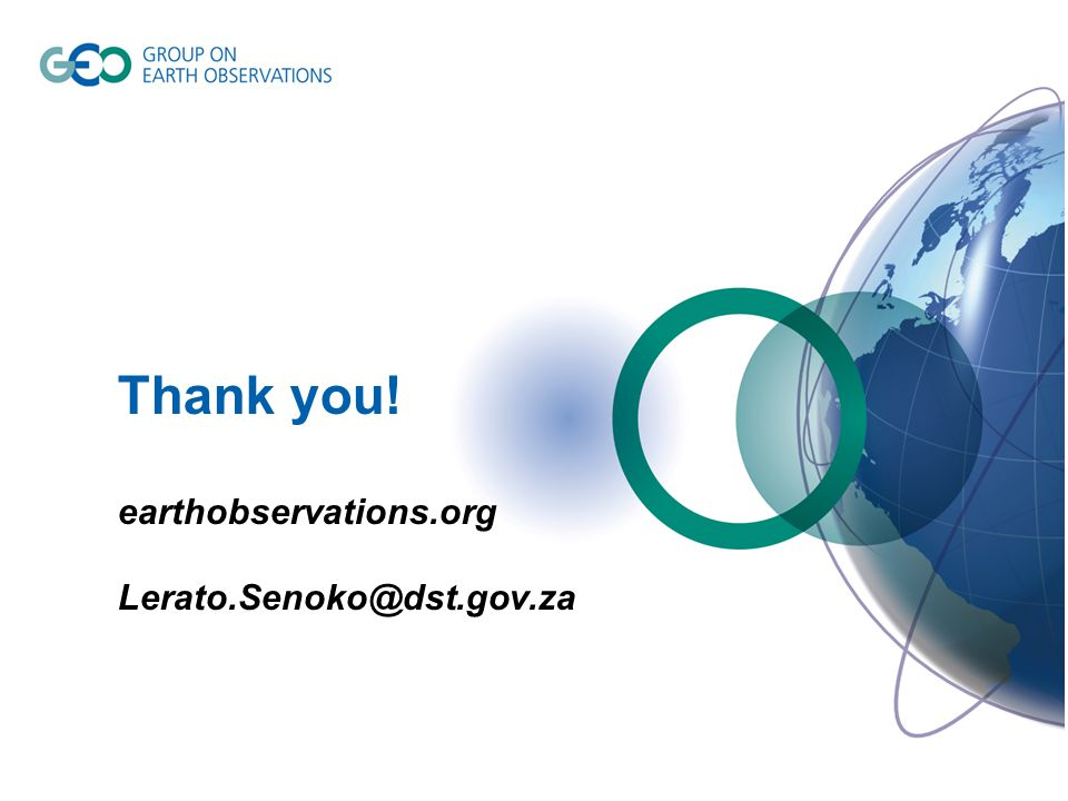 Thank you! earthobservations.org Lerato.Senoko@dst.gov.za