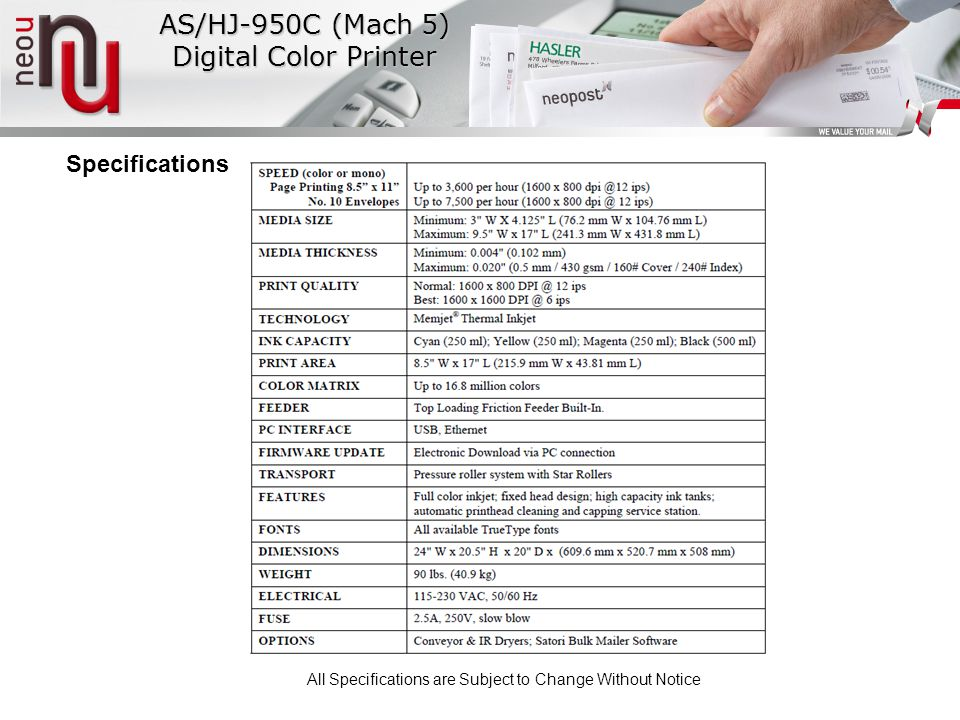 AS/HJ-950C (Mach 5) Digital Color Printer Specifications All Specifications are Subject to Change Without Notice
