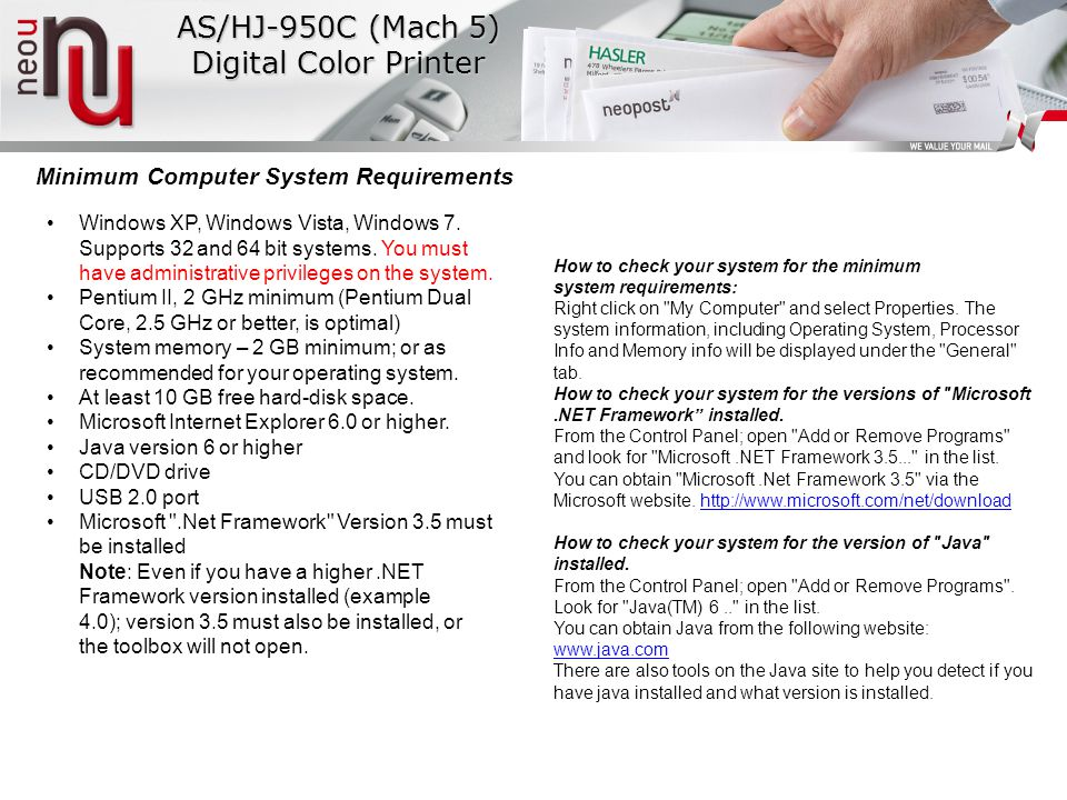AS/HJ-950C (Mach 5) Digital Color Printer Minimum Computer System Requirements Windows XP, Windows Vista, Windows 7.
