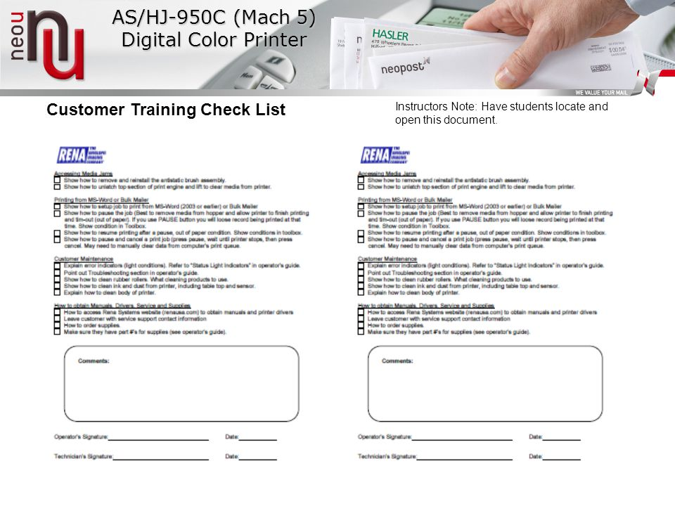 AS/HJ-950C (Mach 5) Digital Color Printer Customer Training Check List Instructors Note: Have students locate and open this document.