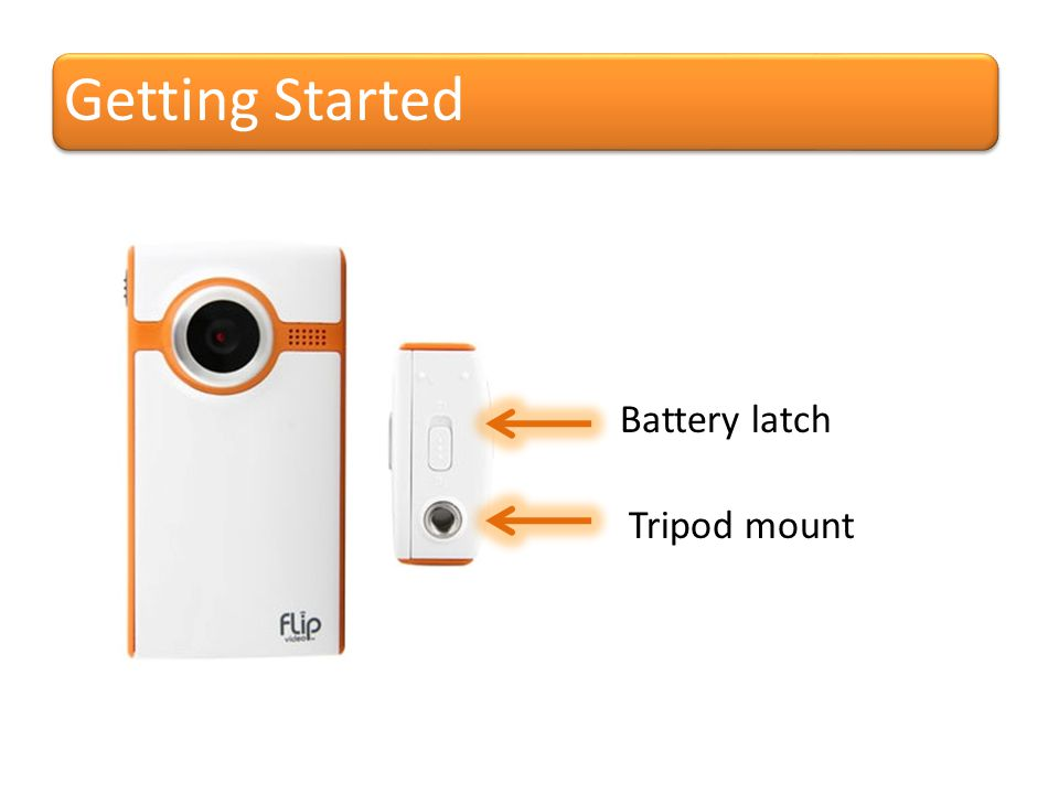 Getting Started Battery latch Tripod mount