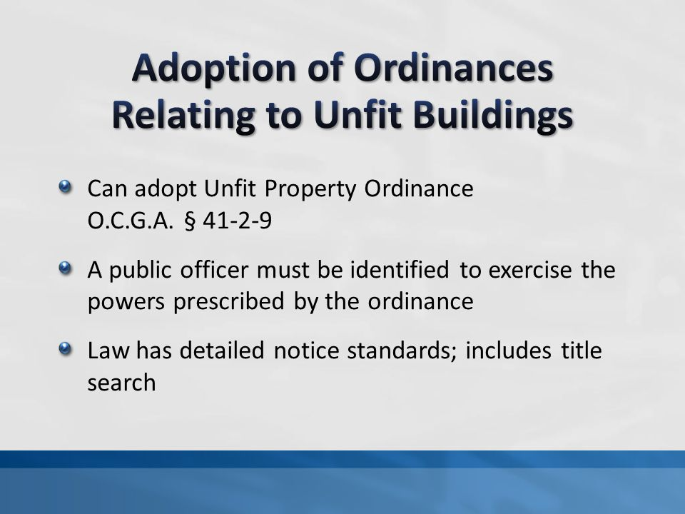 Can adopt Unfit Property Ordinance O.C.G.A.