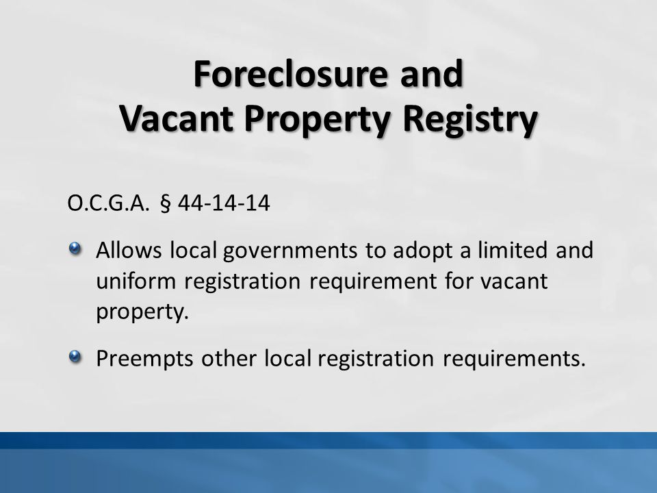 Foreclosure and Vacant Property Registry O.C.G.A.