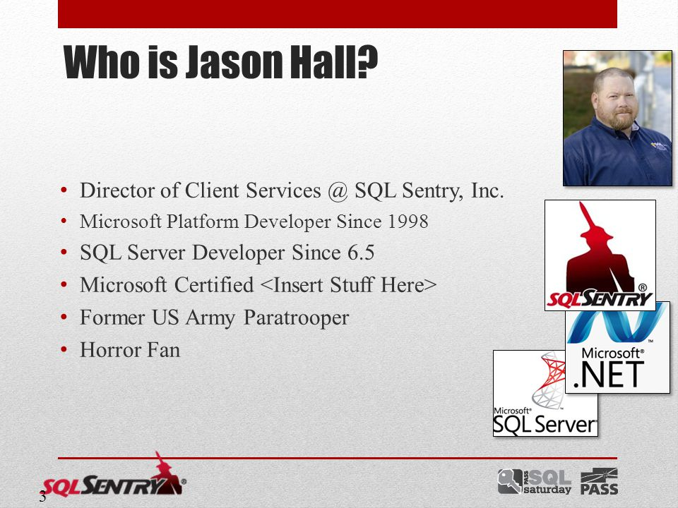 Who is Jason Hall. Director of Client Services @ SQL Sentry, Inc.