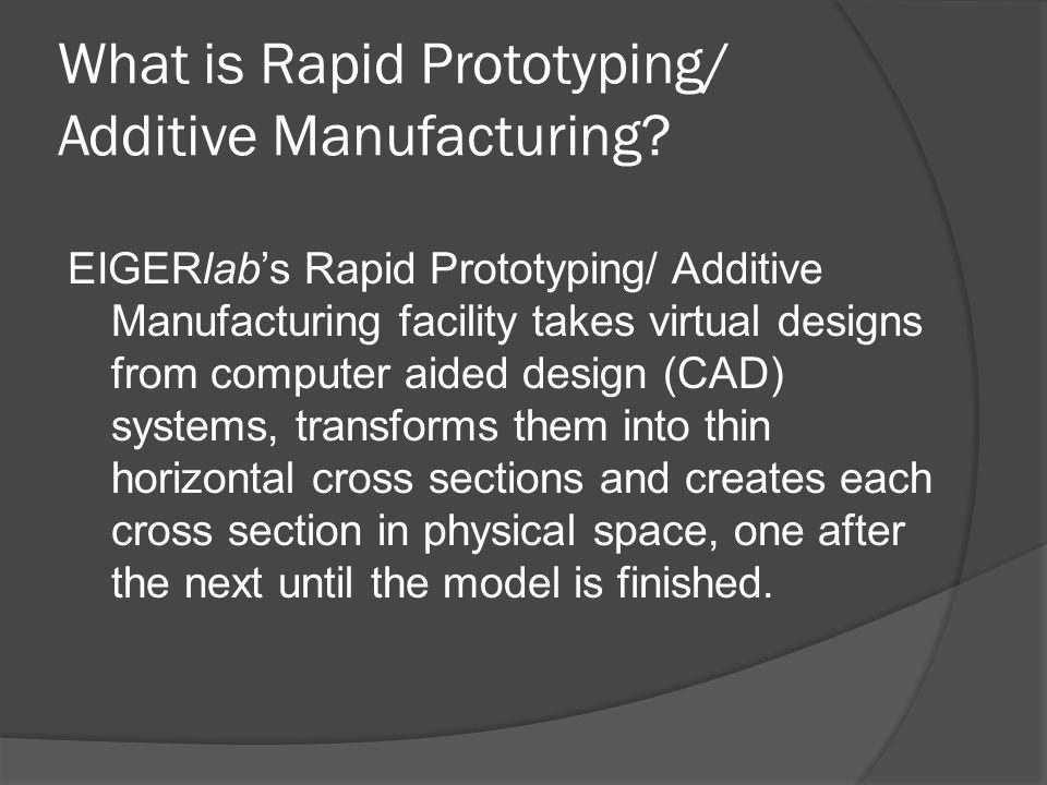 What is Rapid Prototyping/ Additive Manufacturing.
