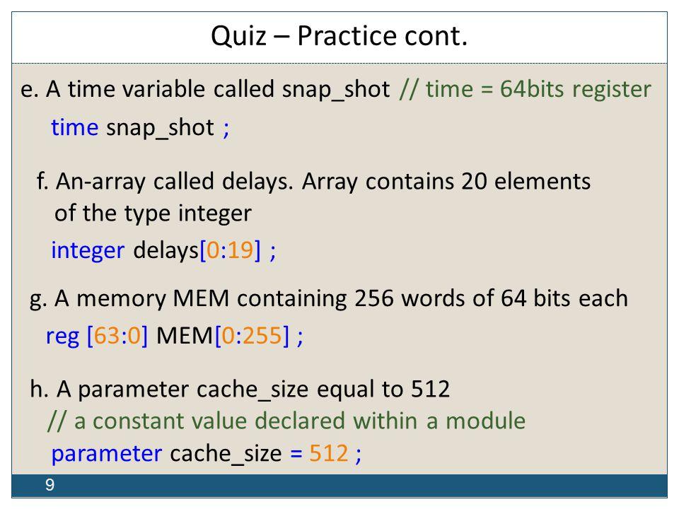 9 Quiz – Practice cont. e.