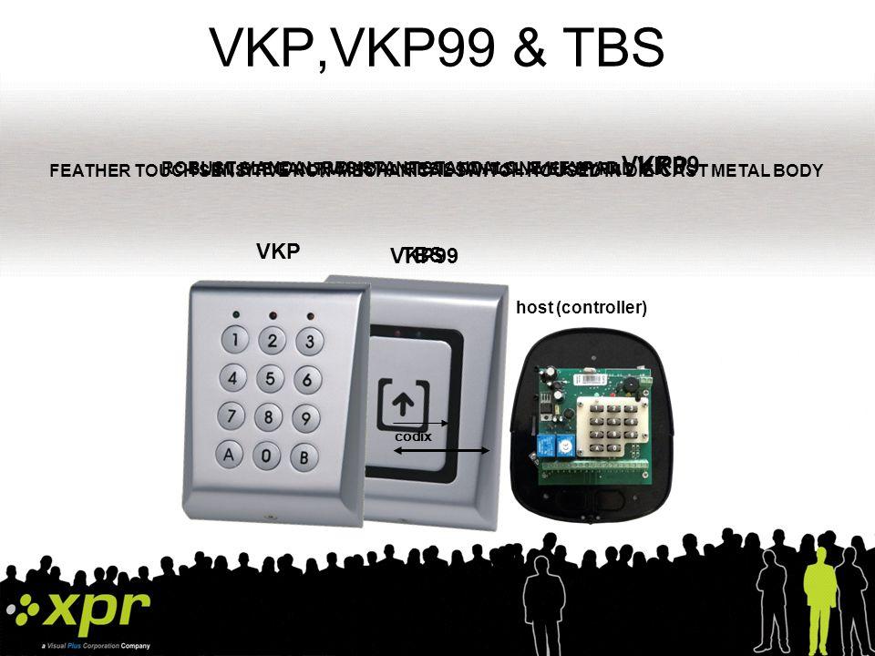 FEATHER TOUCH SENSITIVE NON-MECHANICAL SWITCH HOUSED IN DIE-CAST METAL BODY ROBUST, VANDAL-RESISTANT STANDALONE KEYPAD VKP99 SLIM, ELEGANT, VANDAL RESISTANT SLAVE KEYPAD VKP VKP,VKP99 & TBS codix host (controller) VKP VKP99 TBS
