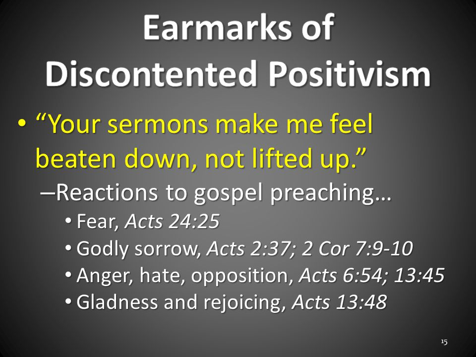 """""""Your sermons make me feel beaten down, not lifted up."""" """"Your sermons make me feel beaten down, not lifted up."""" – Reactions to gospel preaching… Fear,"""