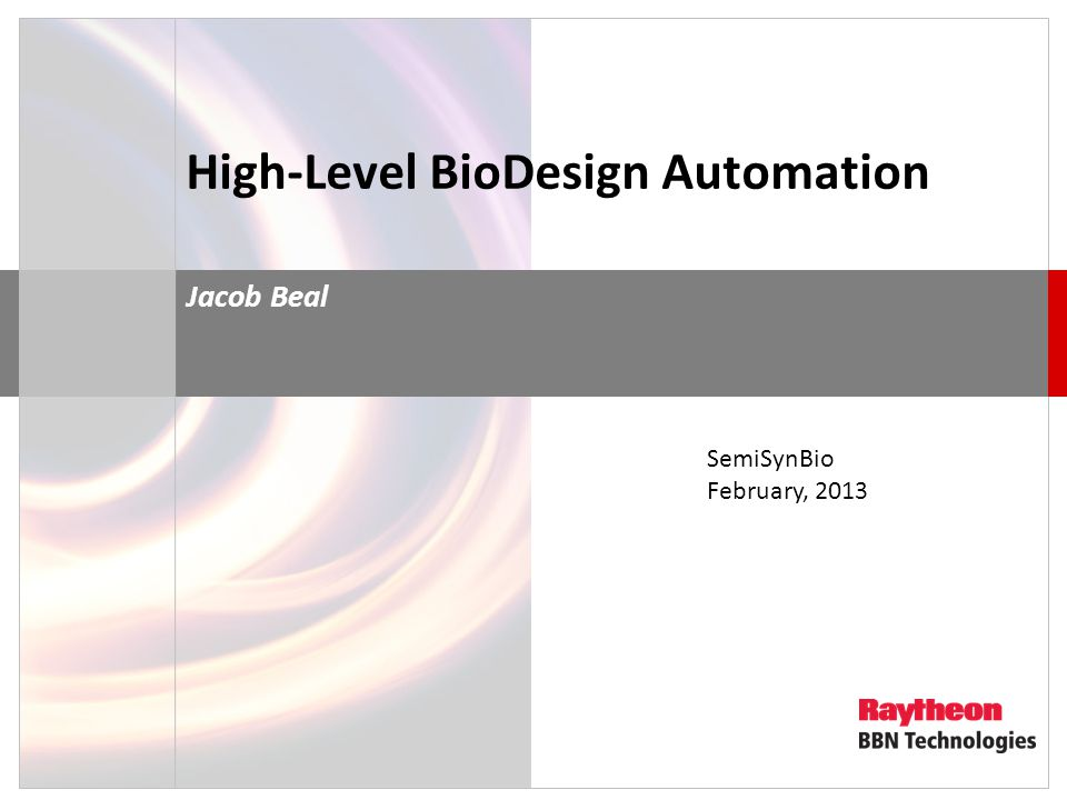 High-Level BioDesign Automation Jacob Beal SemiSynBio February, 2013