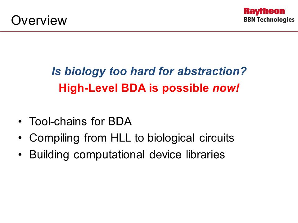 Overview Is biology too hard for abstraction. High-Level BDA is possible now.