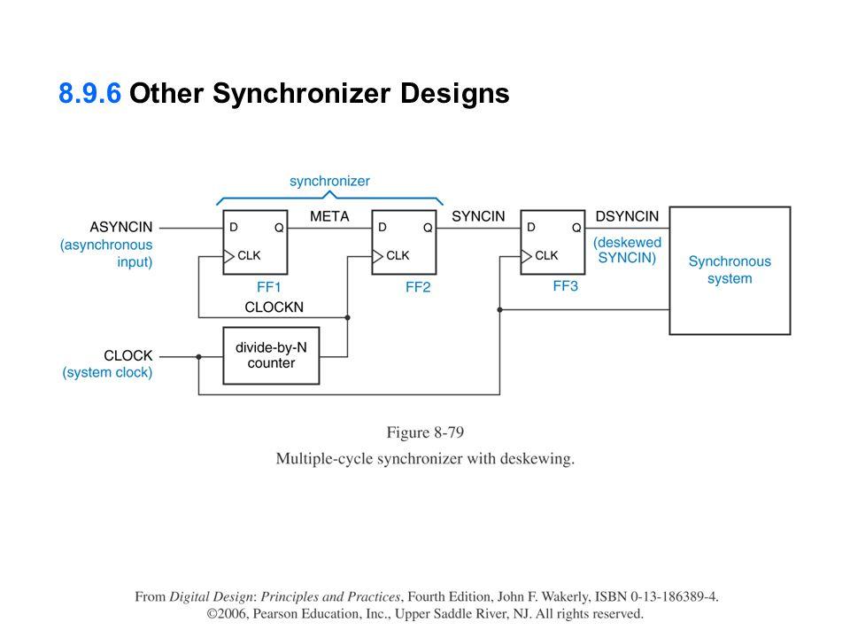 8.9.6 Other Synchronizer Designs