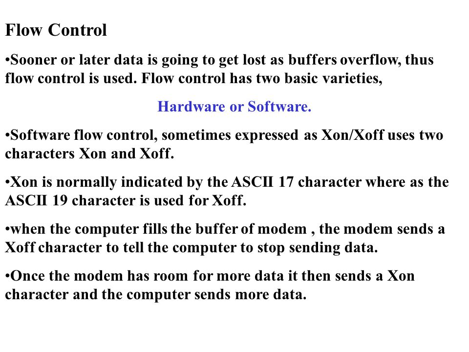 Hardware flow control is also known as RTS/CTS flow control.