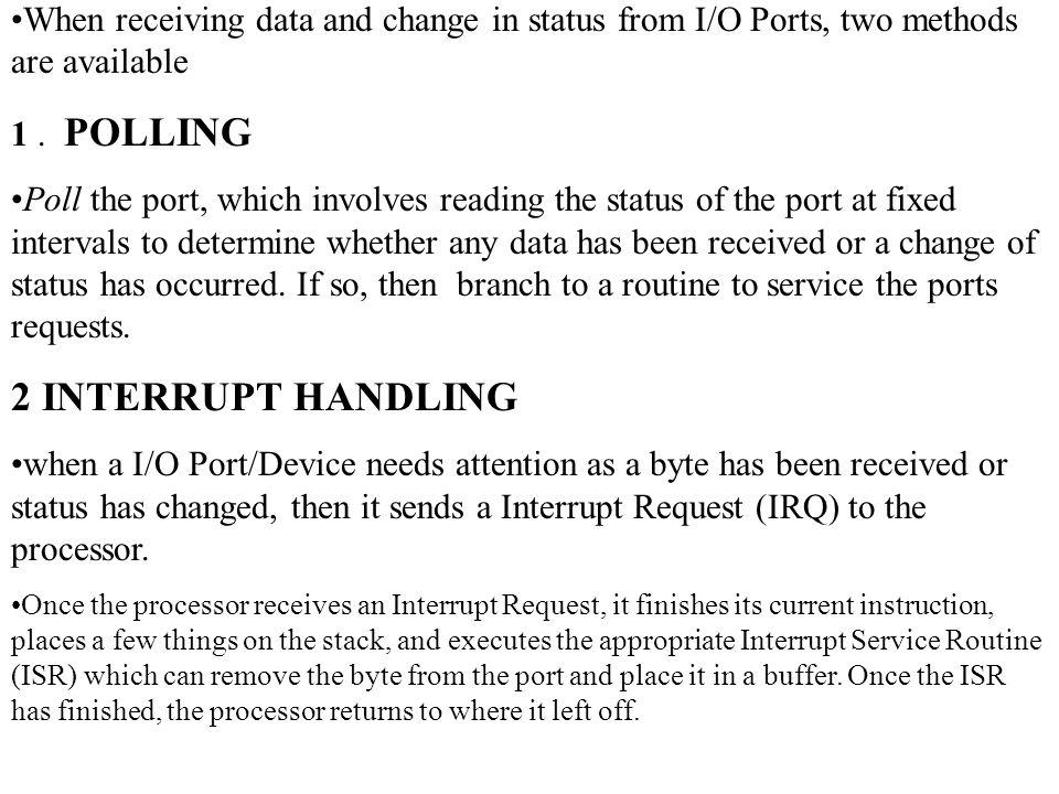 Hardware Interrupts The Programmable Interrupt Controller (PIC) handles hardware interrupts.