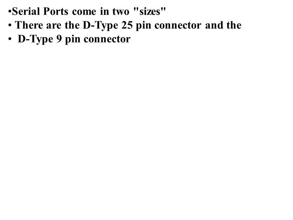 Serial Ports come in two