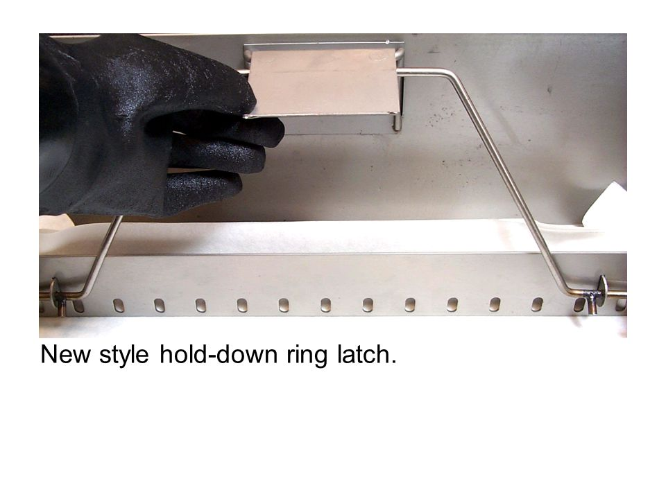 New style hold-down ring latch.