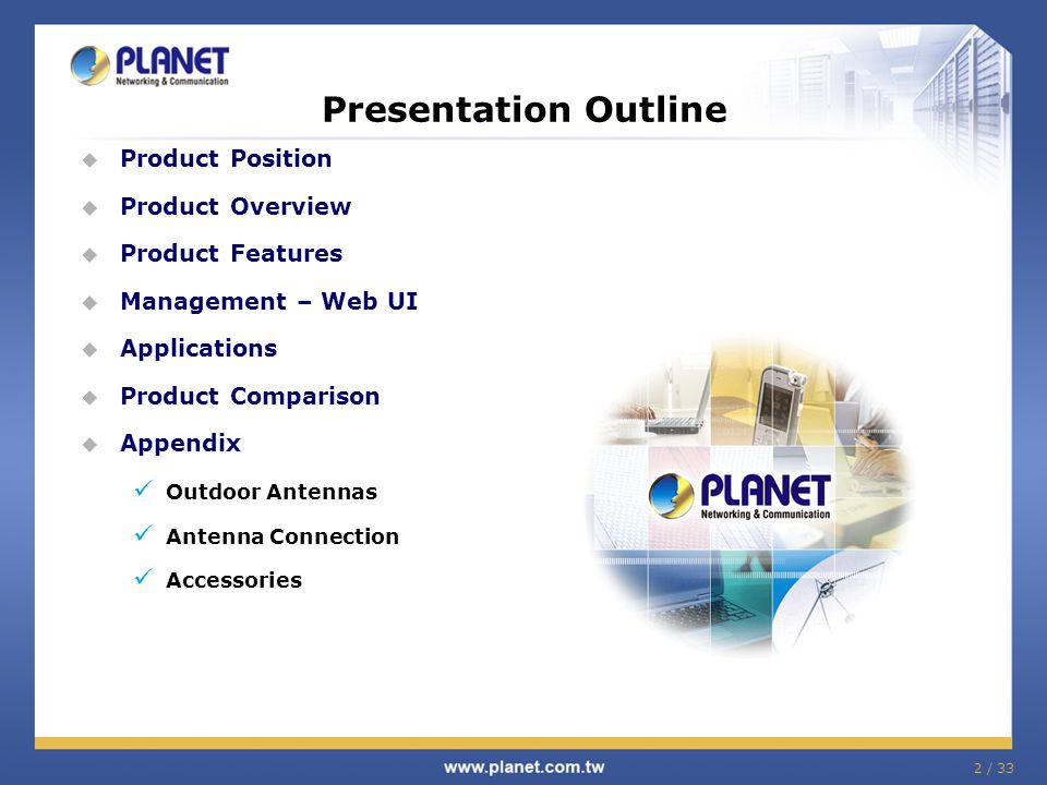 2 / 33  Product Position  Product Overview  Product Features  Management – Web UI  Applications  Product Comparison  Appendix Outdoor Antennas