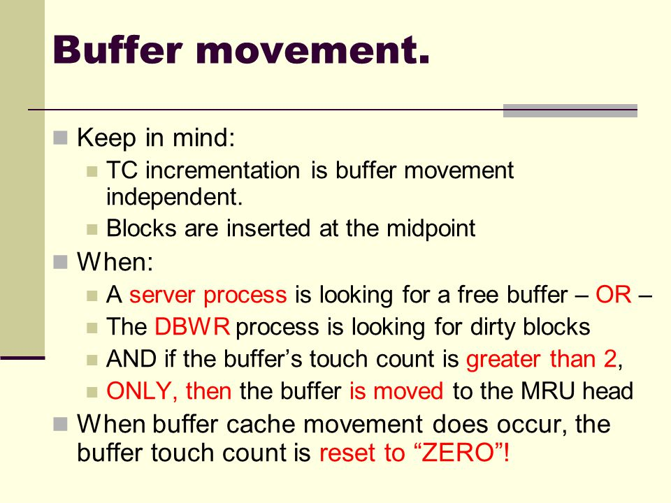 Buffer movement.Keep in mind: TC incrementation is buffer movement independent.