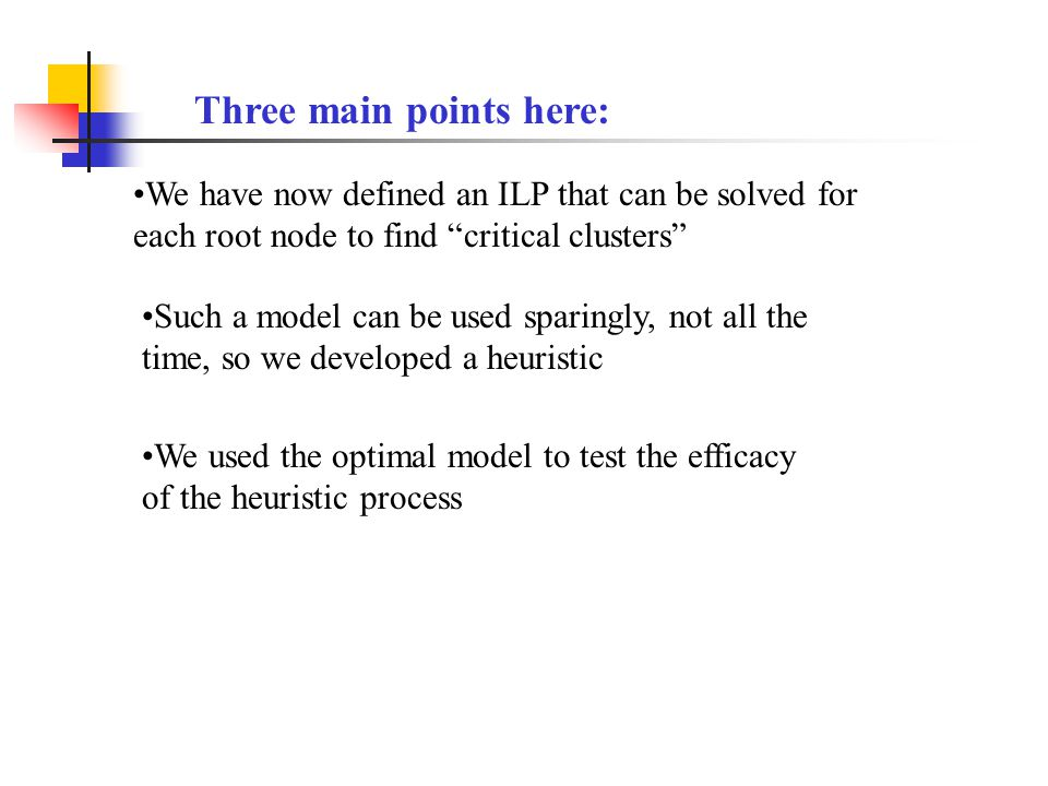 """We have now defined an ILP that can be solved for each root node to find """"critical clusters"""" Such a model can be used sparingly, not all the time, so"""