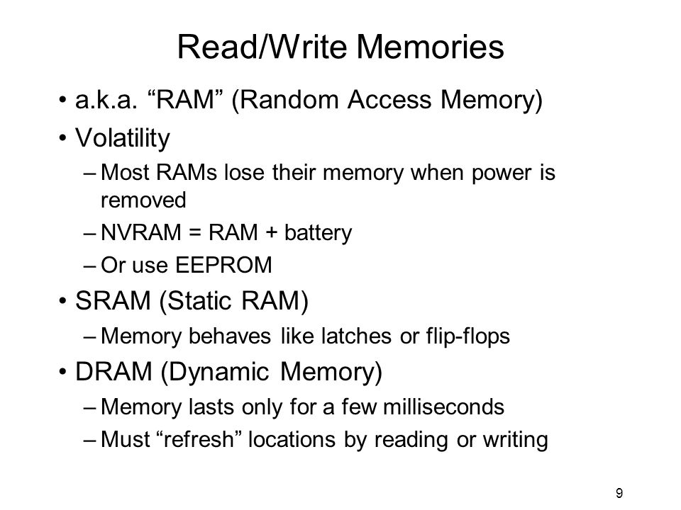 9 Read/Write Memories a.k.a.