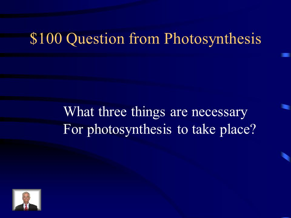 Jeopardy Photosynthesis Food ChainsTropism Cell Respiration Misc.