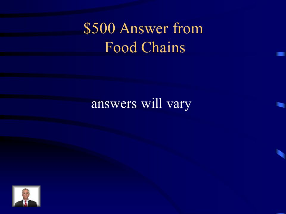 $500 Question from Food Chains Give an example of a food chain.