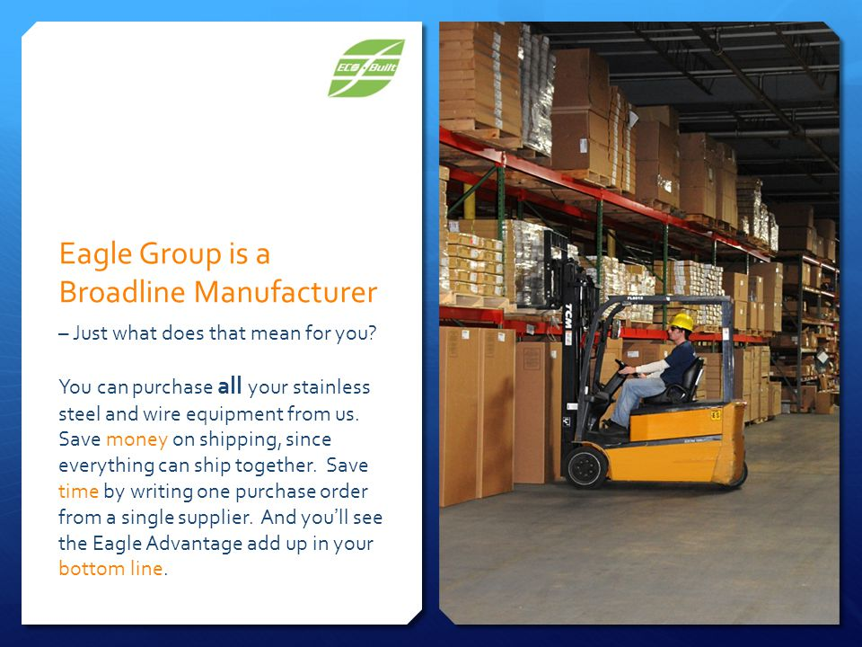 Eagle Group is a Broadline Manufacturer – Just what does that mean for you.