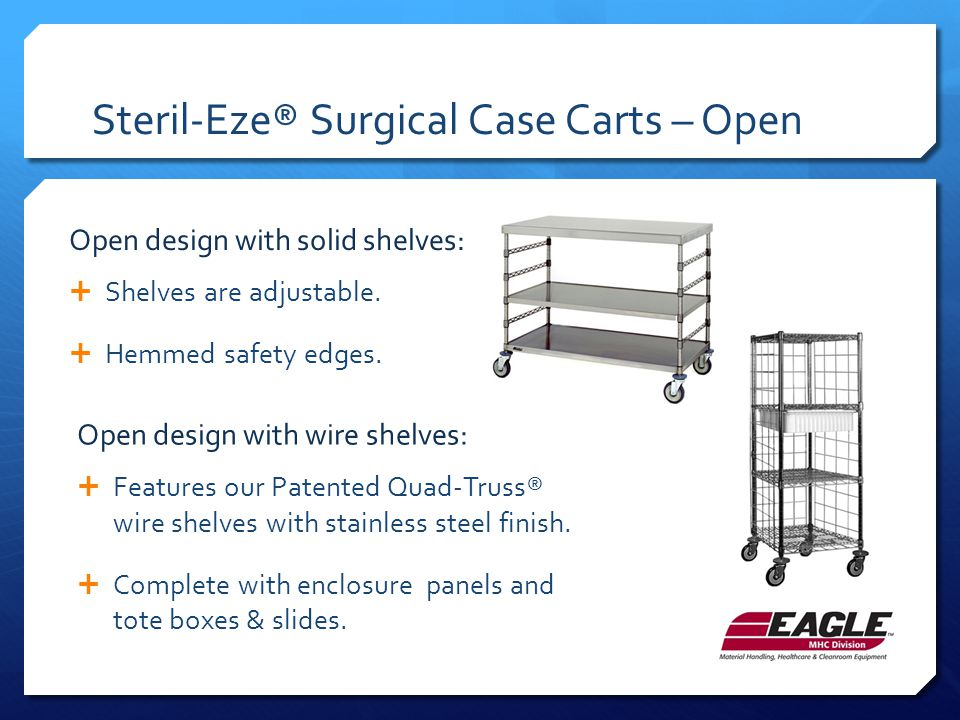 Steril-Eze® Surgical Case Carts – Open  Shelves are adjustable.