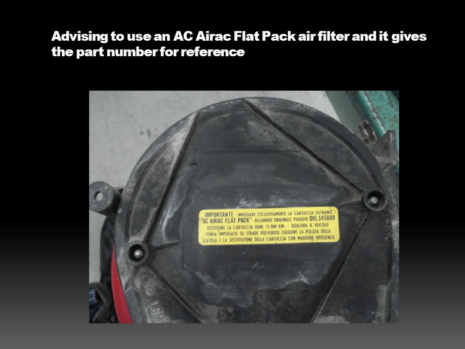 Advising to use an AC Airac Flat Pack air filter and it gives the part number for reference