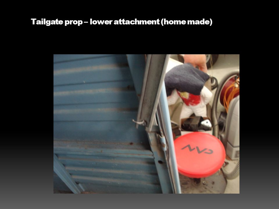 Tailgate prop – lower attachment (home made)