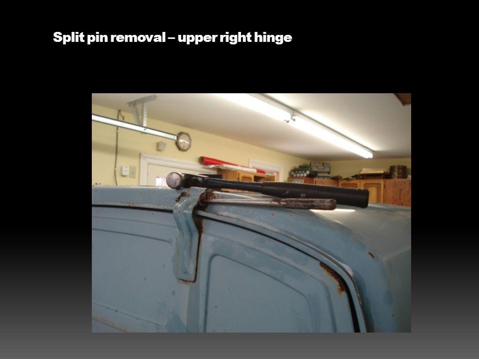 Split pin removal – upper right hinge