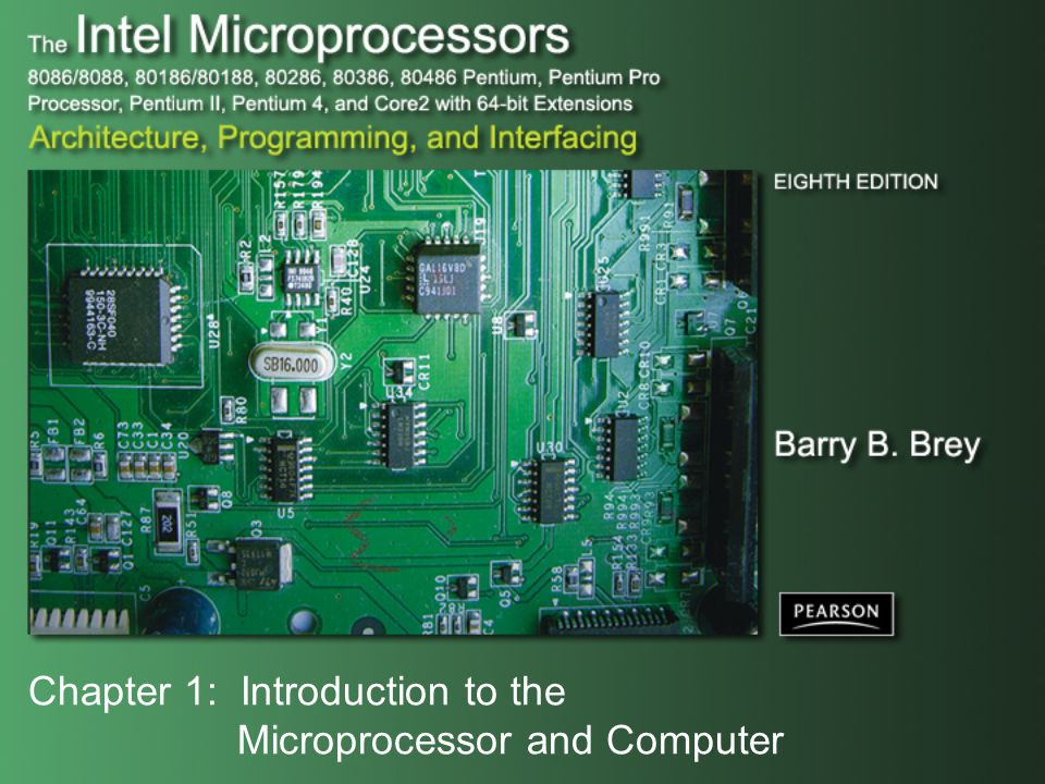 Chapter 1: Introduction to the Microprocessor and Computer