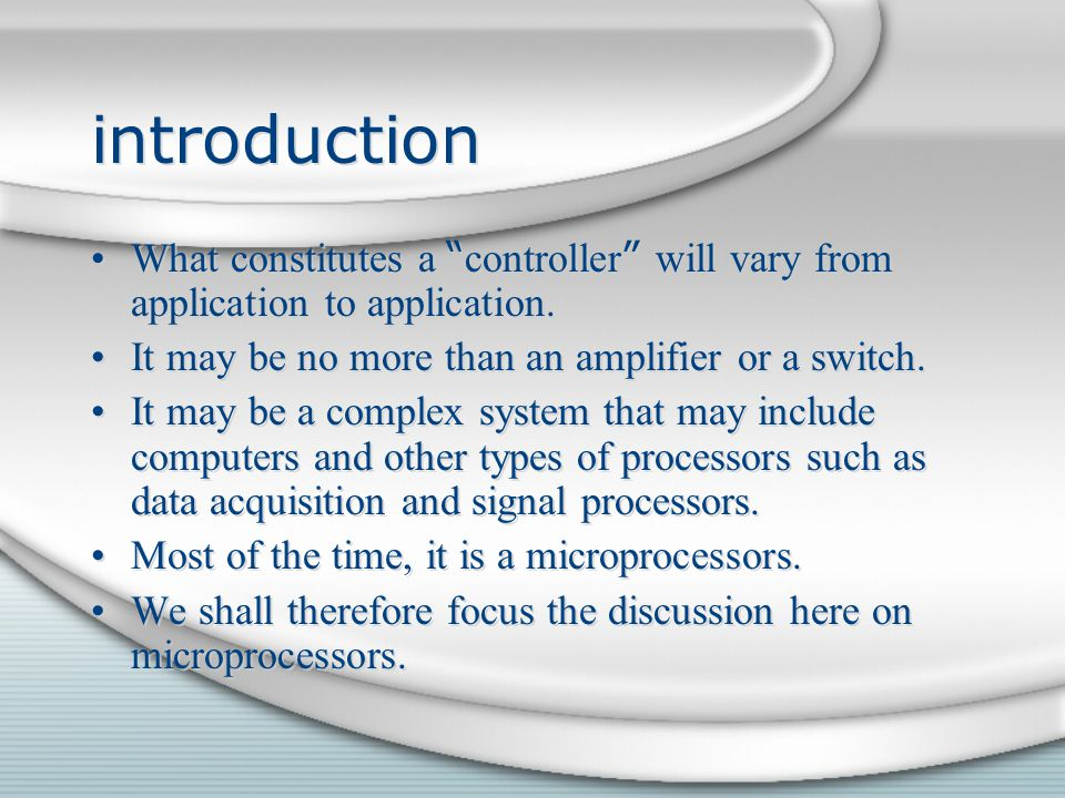 """introduction What constitutes a """" controller """" will vary from application to application. It may be no more than an amplifier or a switch. It may be a"""