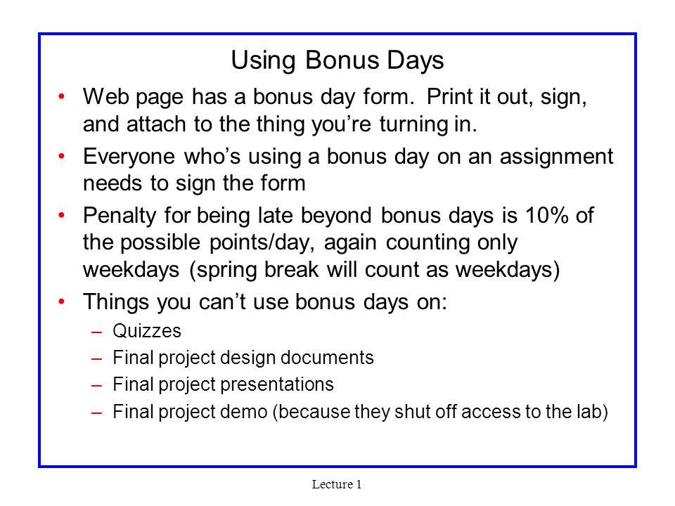Lecture 1 Using Bonus Days Web page has a bonus day form.