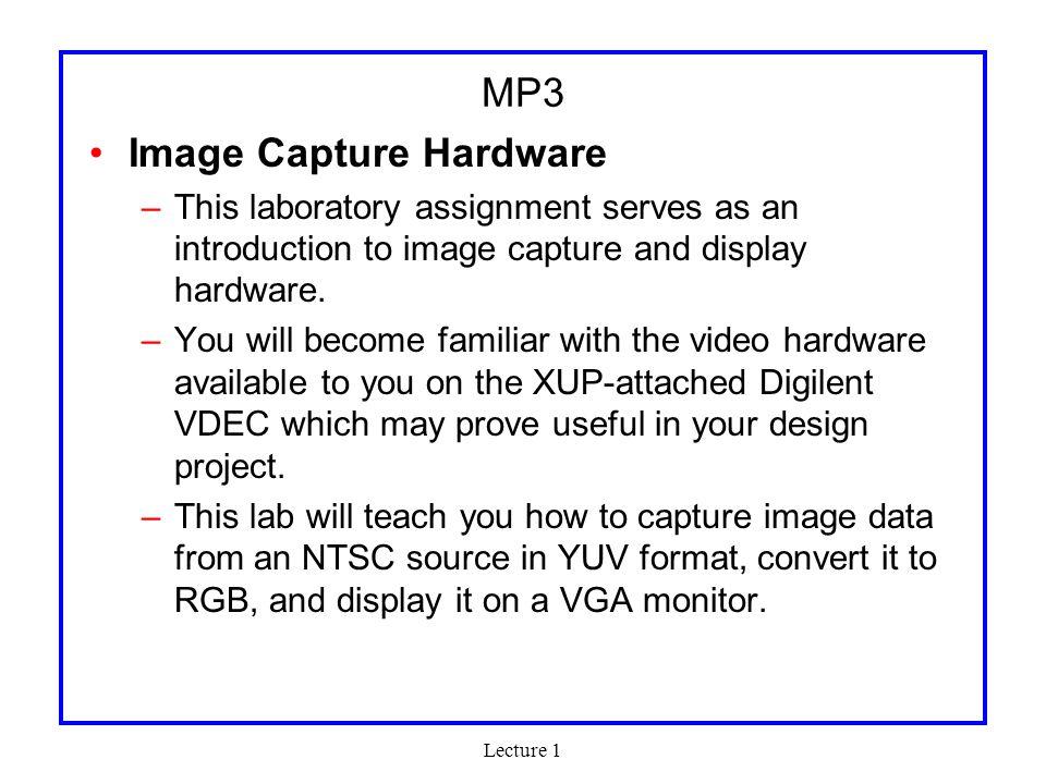 Lecture 1 Lab Equipment Xilinx/Digilent XUP FPGA boards –Xilinx FPGA 2VP30 Approx.
