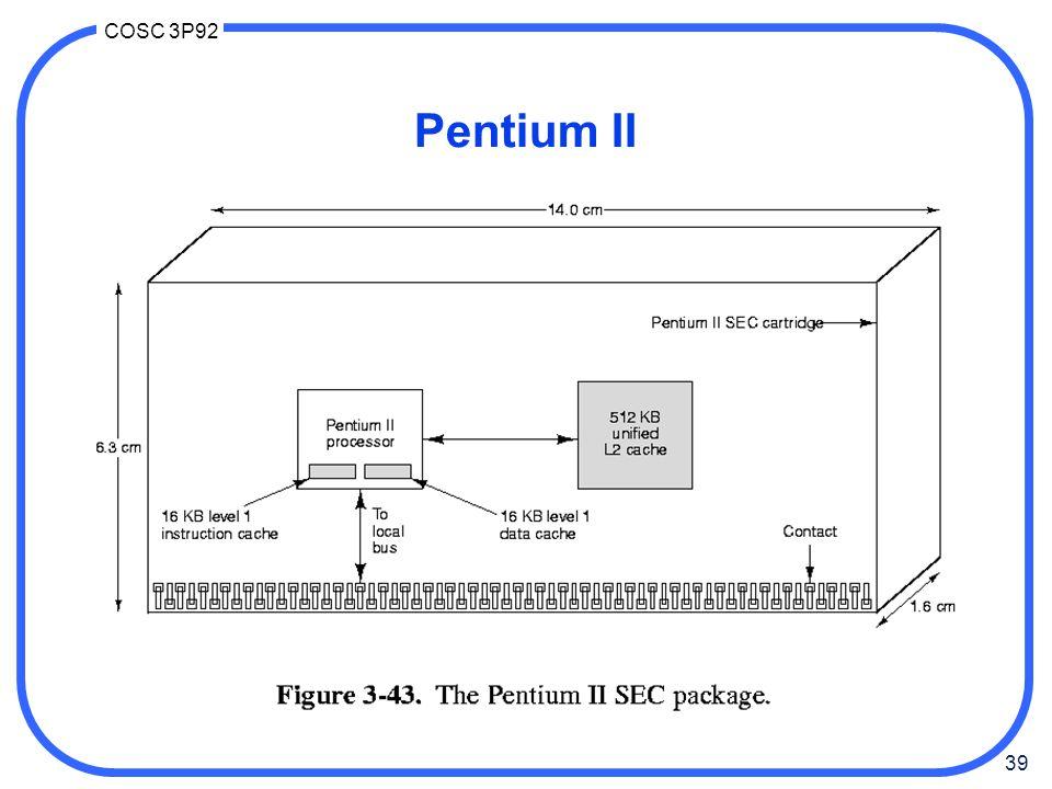 39 COSC 3P92 Pentium II