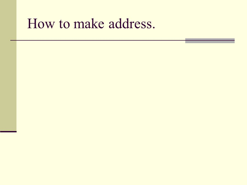 How to make address.