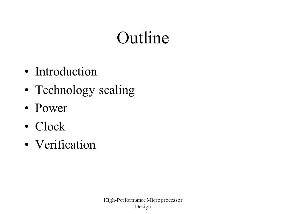 Outline Introduction Technology scaling Power Clock Verification