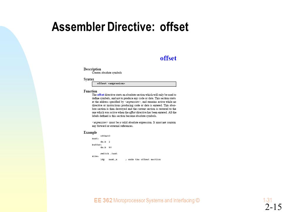 EE 362 Microprocessor Systems and Interfacing © 1-31 Assembler Directive: offset 2-15
