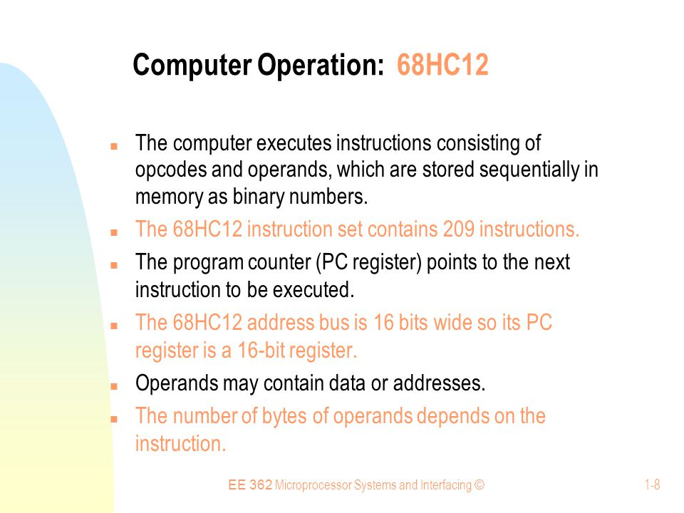 EE 362 Microprocessor Systems and Interfacing © 1-9 Exercise 1.1 What are the three basic components of a microcomputer.