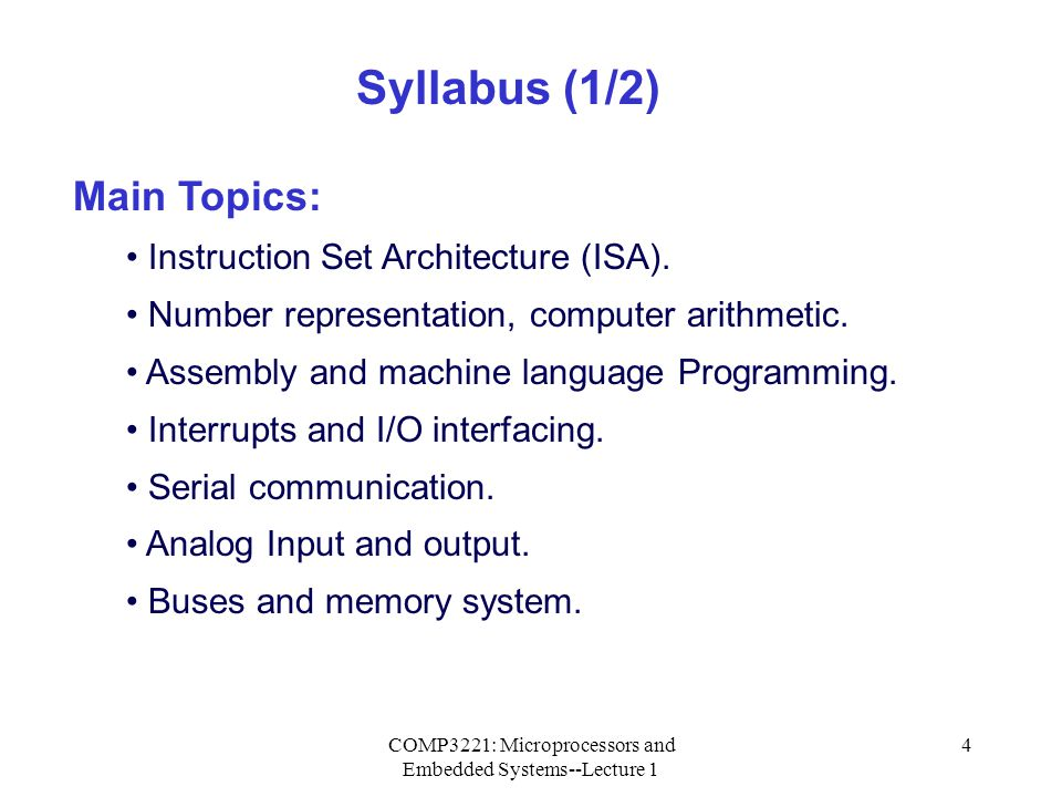 COMP3221: Microprocessors and Embedded Systems--Lecture 1 5 Laboratory exercises: AVR assembly programming and I/O interfacing.