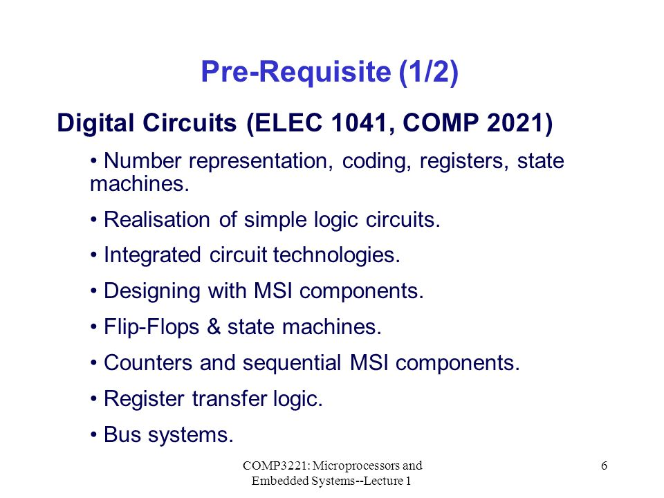 COMP3221: Microprocessors and Embedded Systems--Lecture 1 7 Computers and Computing (COMP1011 & COMP1021) The von Neumann model: memory/I-O/processing.