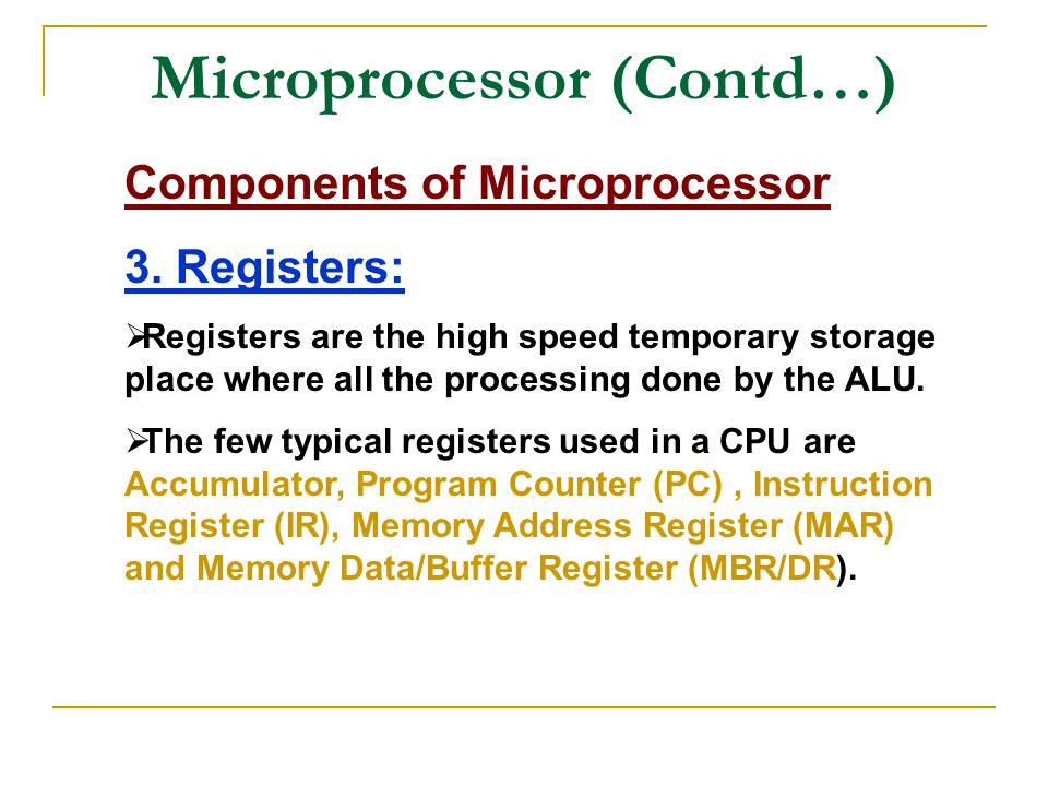 Microprocessor (Contd…) Components of Microprocessor 3.