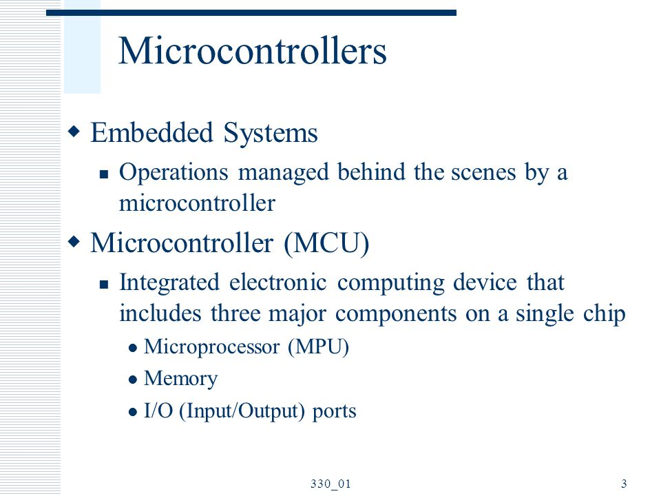 Microcontrollers  Support Devices Timers A/D converter Serial I/O  Common communication lines System Bus 4330_01