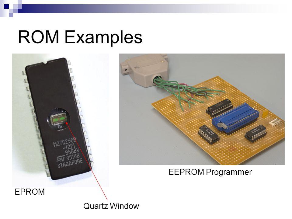 ROM Examples Quartz Window EEPROM Programmer EPROM