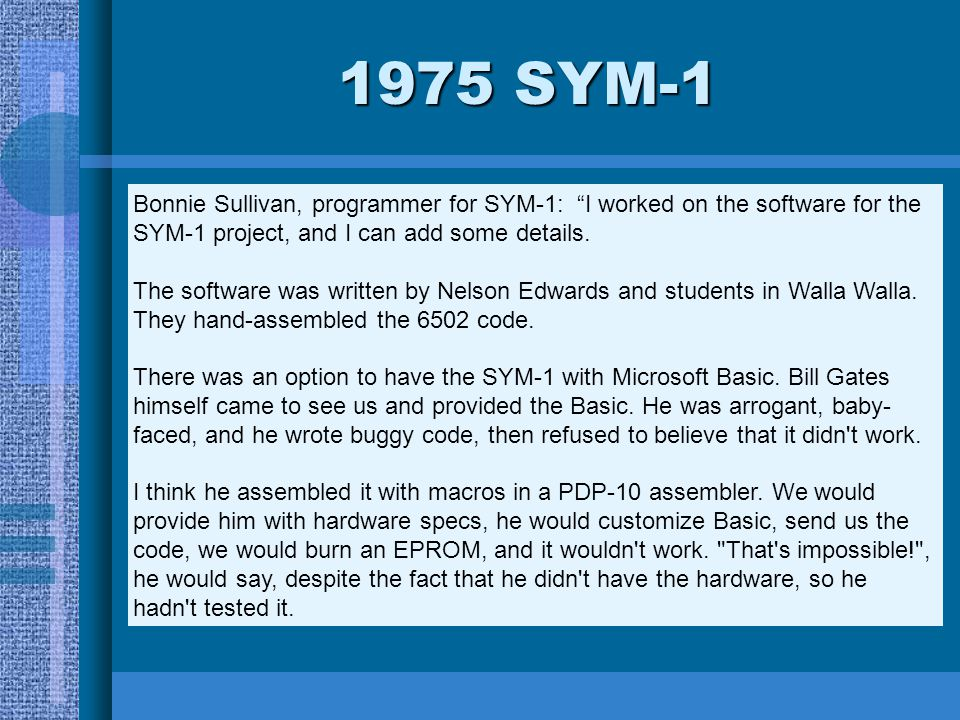 """Bonnie Sullivan, programmer for SYM-1: """"I worked on the software for the SYM-1 project, and I can add some details. The software was written by Nelson"""